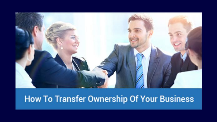 How To Transfer Ownership Of Your Business