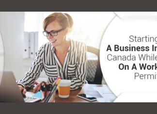 Starting A Business In Canada While On A Work Permit