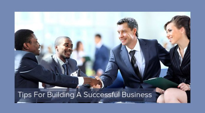 Tips For Building A Successful Business