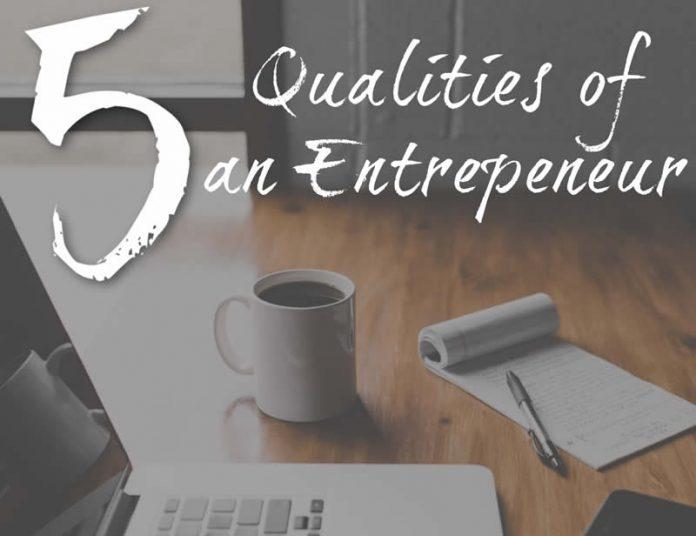 5 Qualities of an Entrepreneur